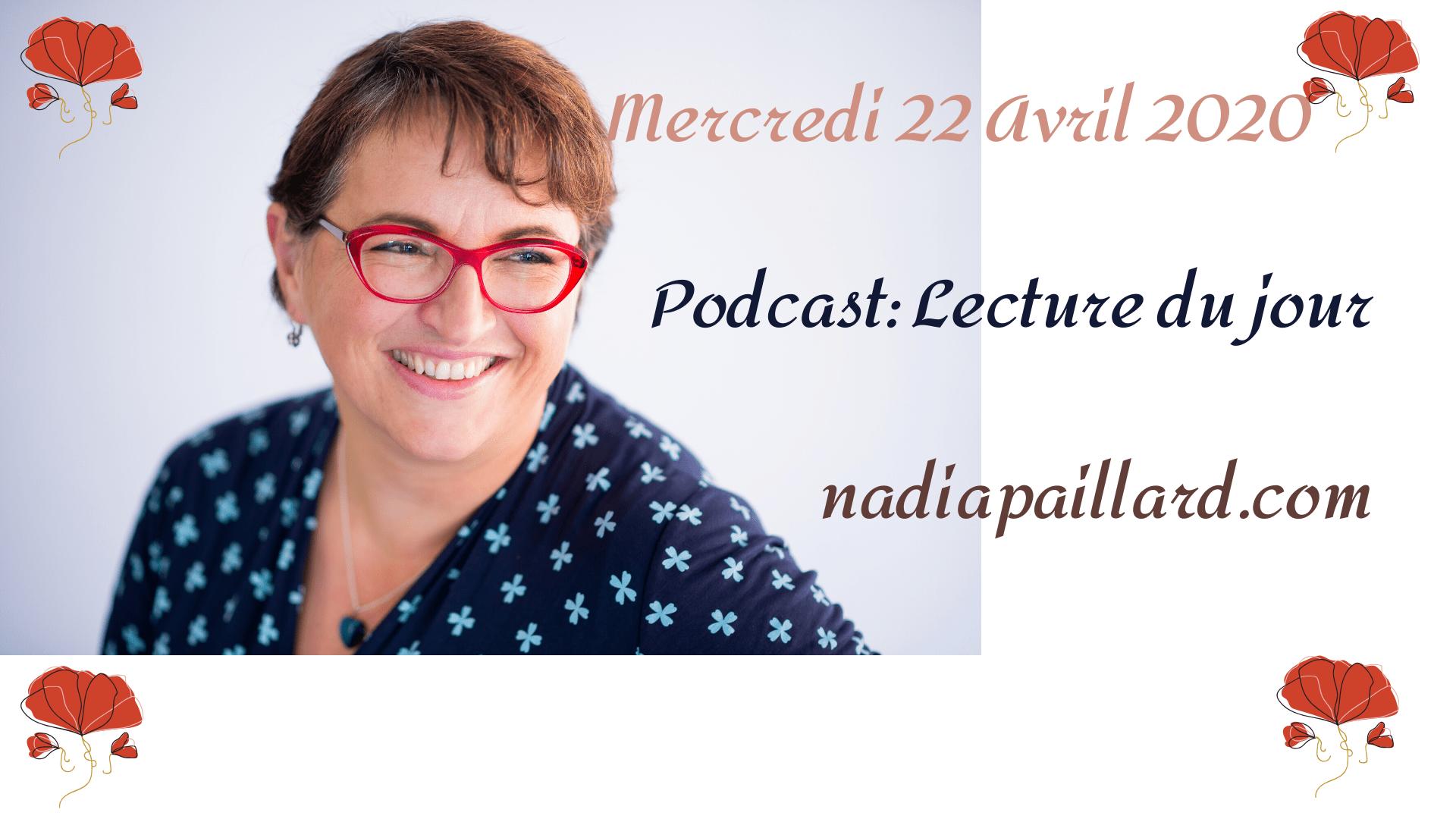 Podcast-Vidéo,Lecture du jour,Mercredi 22 Avril 2020, by Nadia PAILLARD Coach, fêtes à souhaiter, lecture de 2 extraits de livre